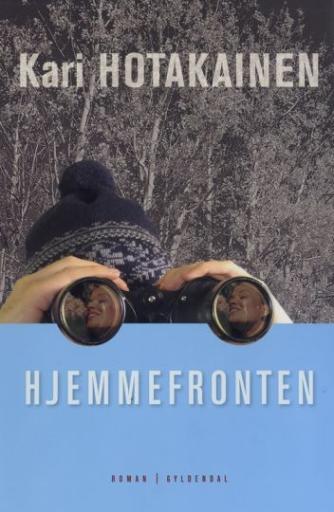 Kari Hotakainen: Hjemmefronten : roman