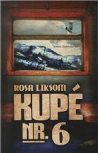 Rosa Liksom: Kupé nr. 6